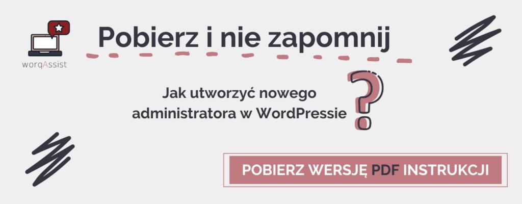 Pobierz PDF! Jak utworzyć administratora w WordPressie? worqAssist.com
